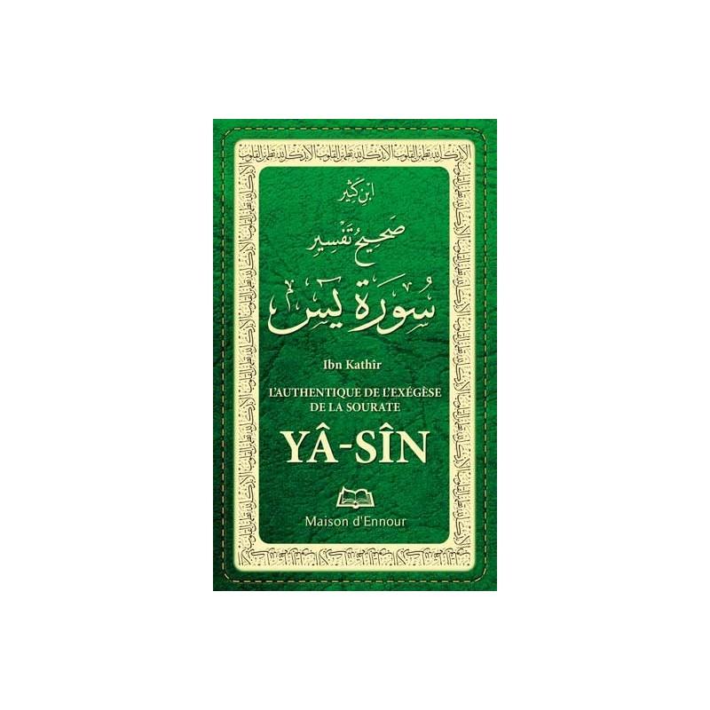 L'authentique de l'Exégèse de la sourate Yâ Sîn (tafsir)