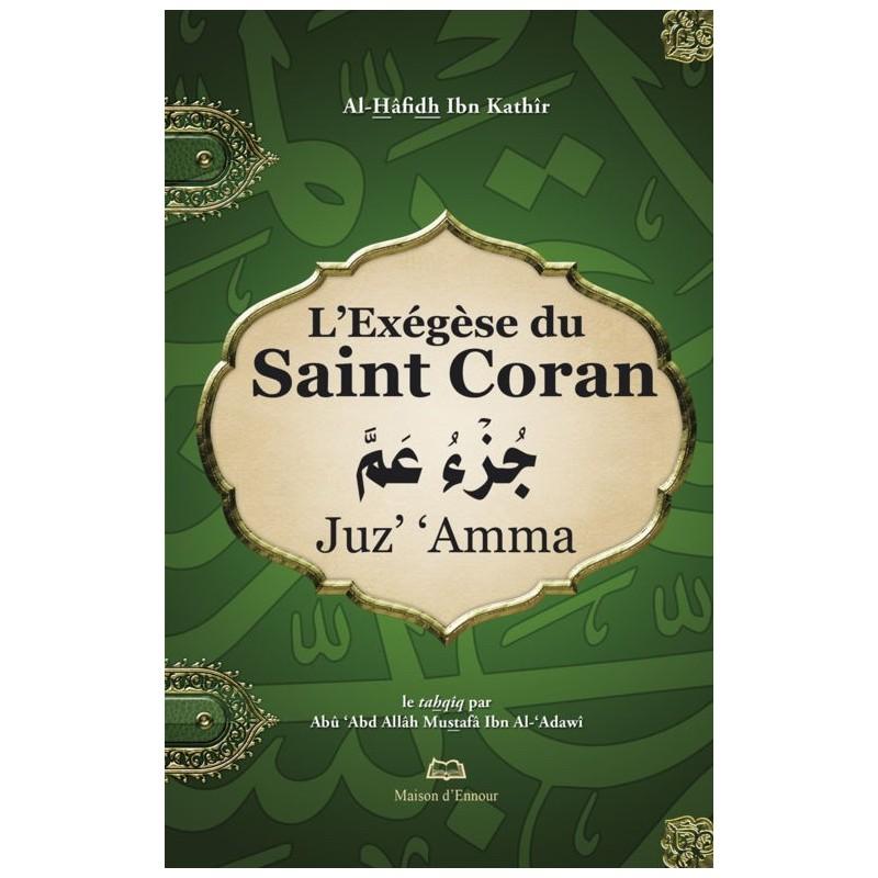L'exégèse du Saint Coran – Chapitre (juz') 'Amma Ibn Kathîr