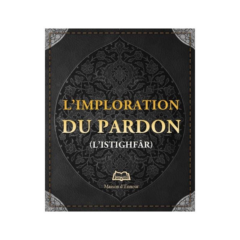 L'imploration du pardon (L'istighfâr) Abderrazak Mahri