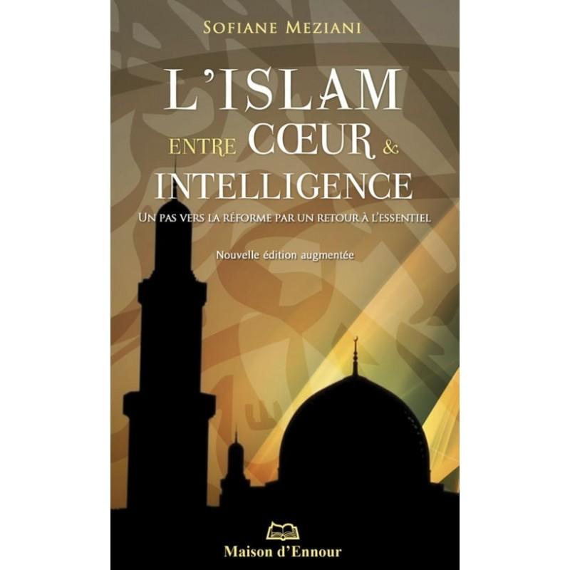 L'islam entre cœur et intelligence Sofiane Meziani