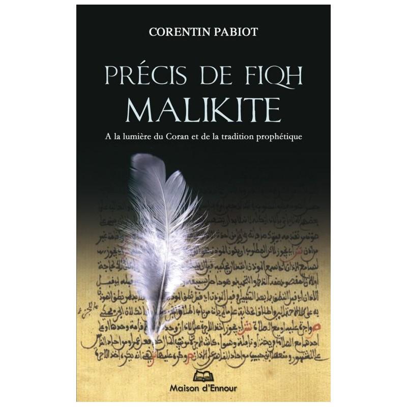 Précis de Fiqh Malikite, à la lumière du Coran et de la tradition prophétique Corentin Pabiot