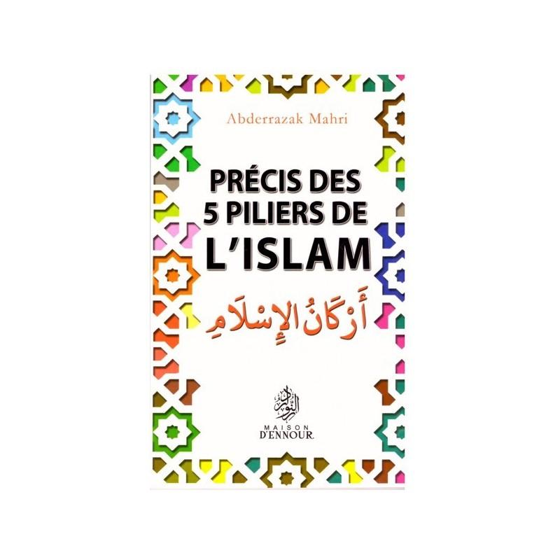 Précis des 5 piliers de l'islam Abderrazak Mahri