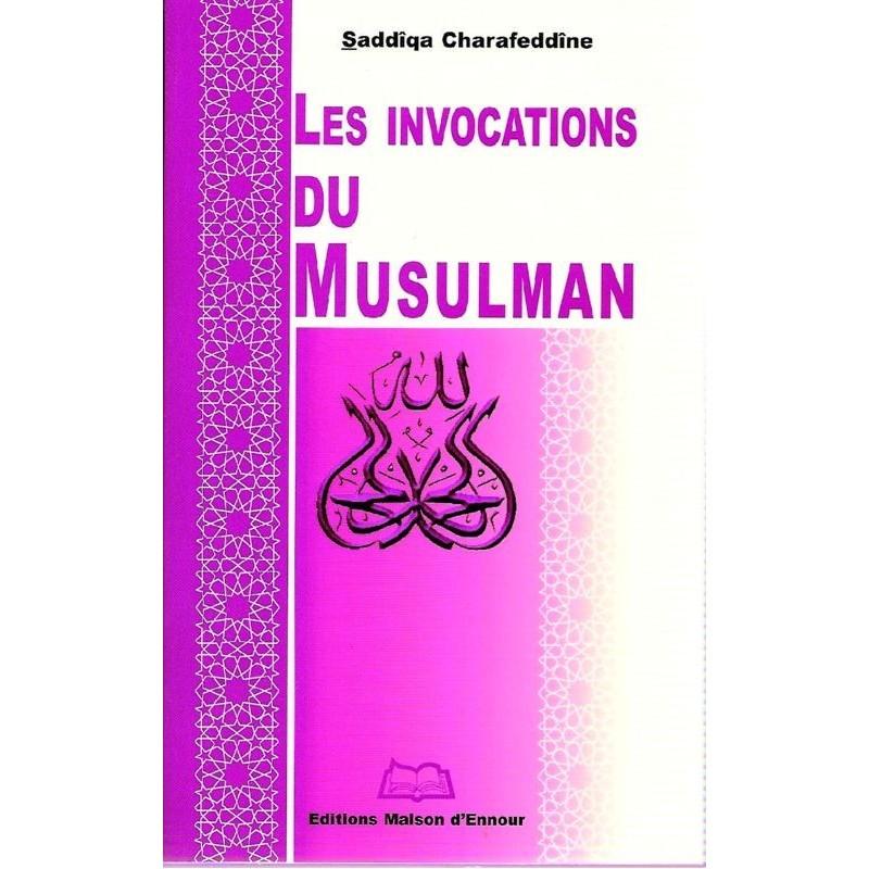 Les invocations du musulman Saddîq Charaf-Eddîne