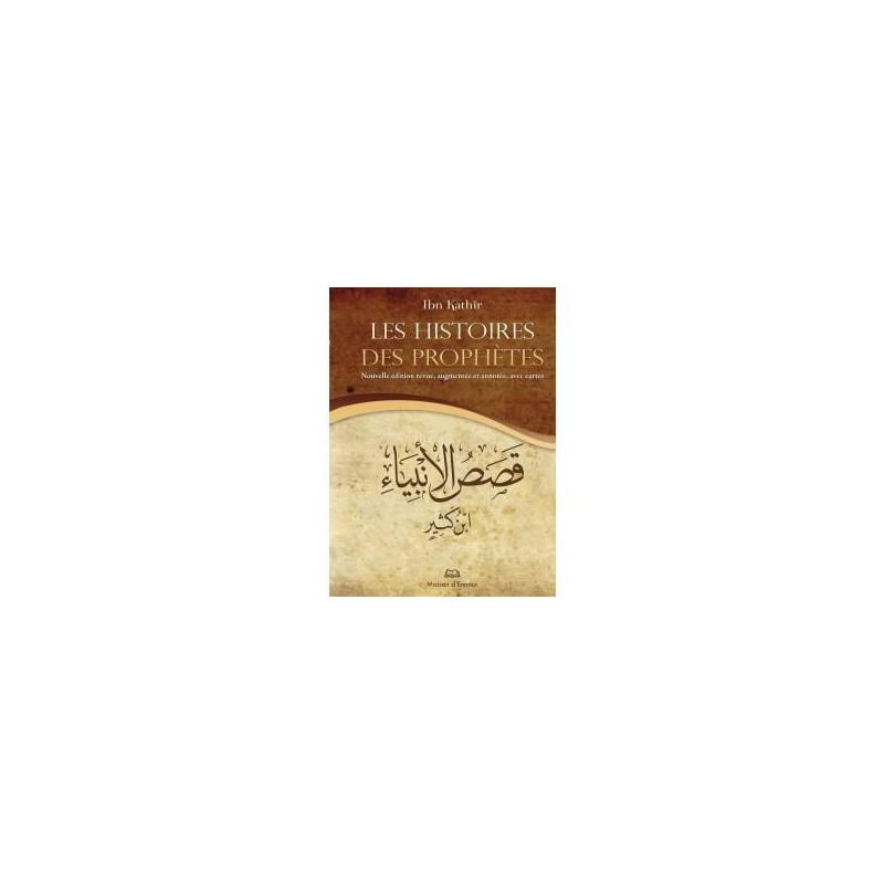 Les histoires des prophètes (Nouvelle édition augmentée avec cartes) Ibn Kathîr