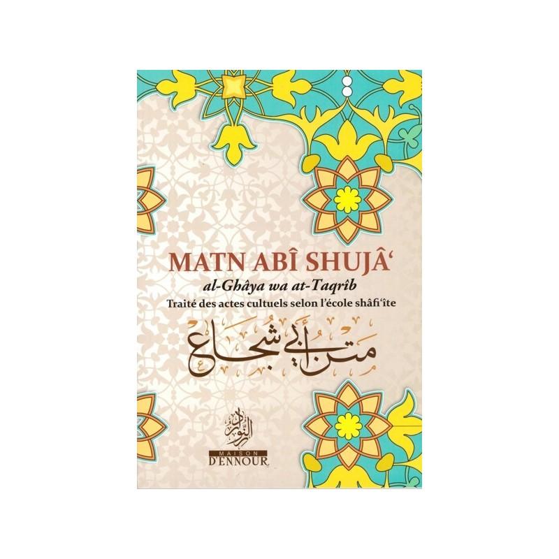 Matn Abî Shujâ' (Traité des actes cultuels selon l'école shâfi'ite)
