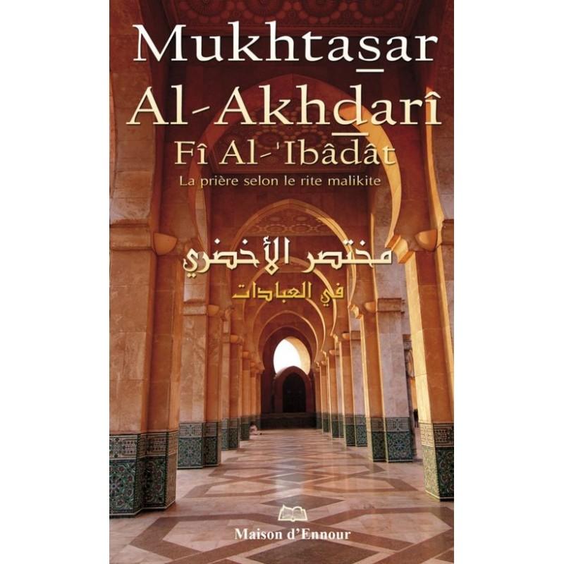 Mukhtasar Al-Akhdarî Fî Al-'Ibâdât – La prière selon le rite Malikite (français)