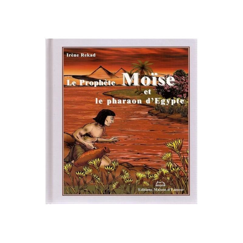 Le prophète Moise et le pharaon d'Egypte Irène REKAD