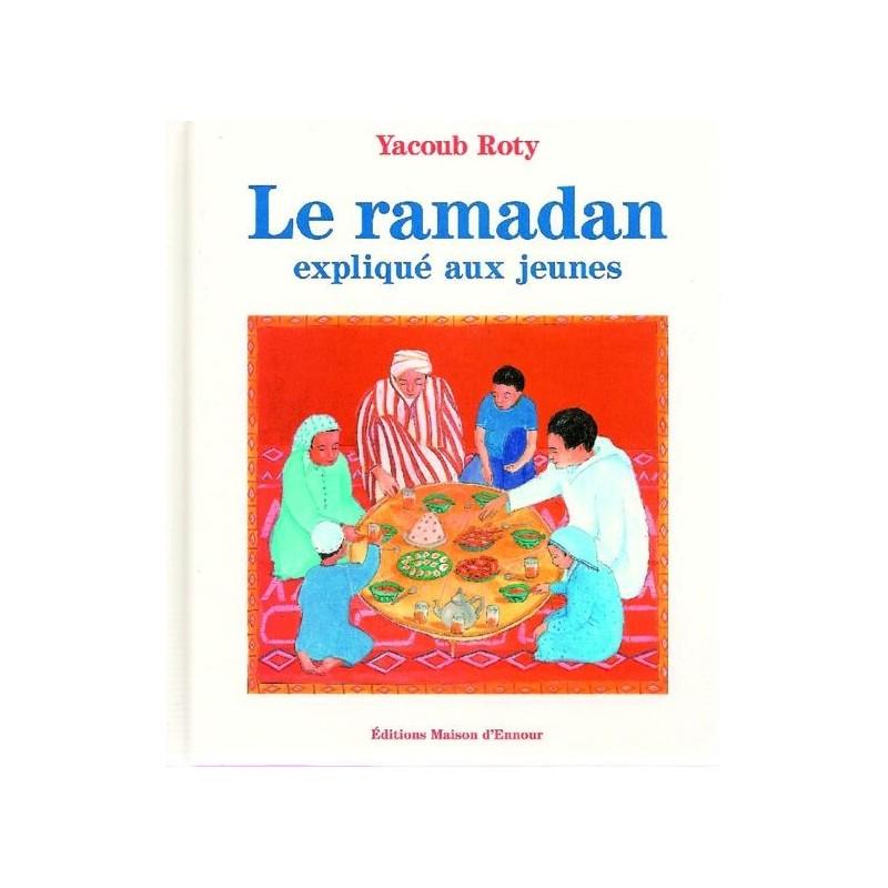 Le ramadan expliqué aux jeunes Yacoub Roty