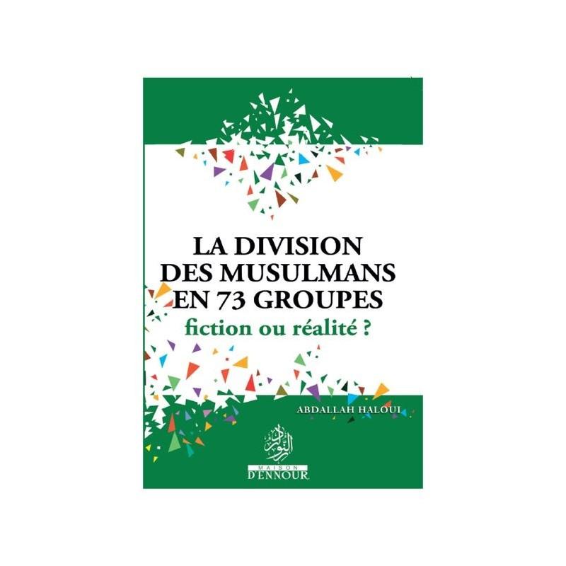 La division des musulmans en 73 groupes fiction ou realité? Abdallah Haloui