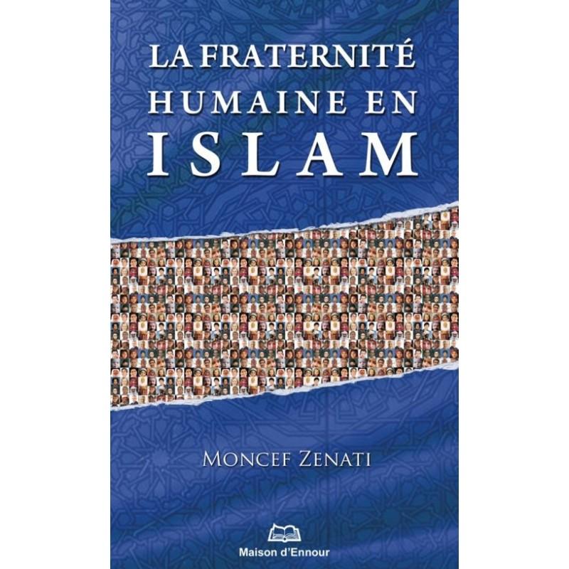 La fraternité humaine en Islam Moncef Zenati