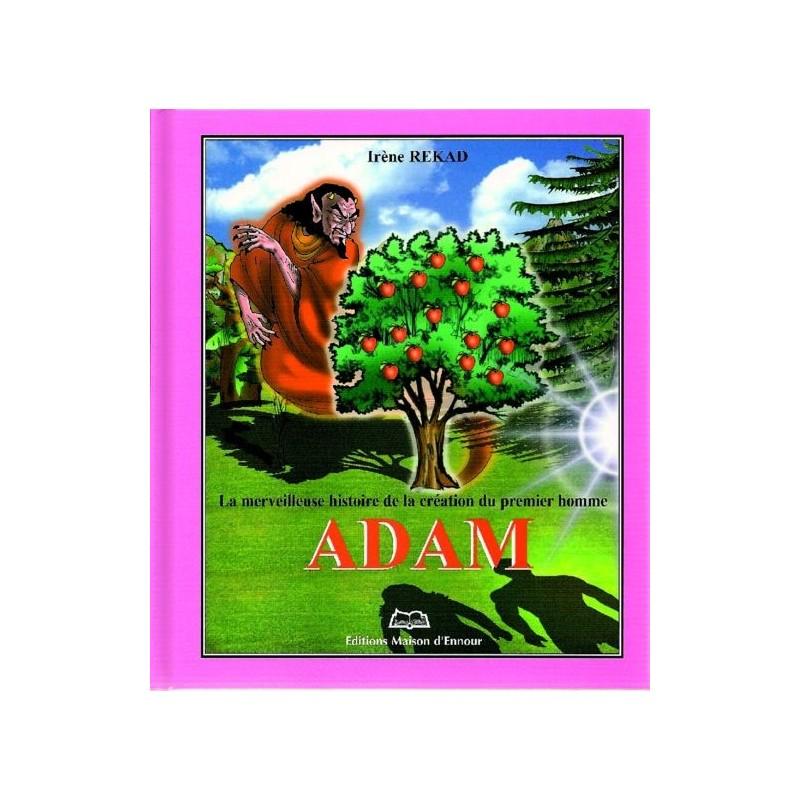 La merveilleuse histoire de la création du premier homme Adam Irène REKAD