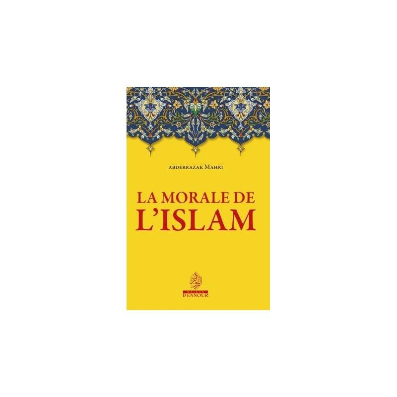 La morale de l'islam Abdelrrazak Mahri