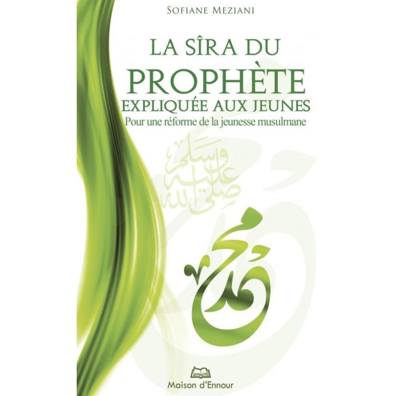 La Sîra du prophète expliquée aux jeunes Sofiane Meziani
