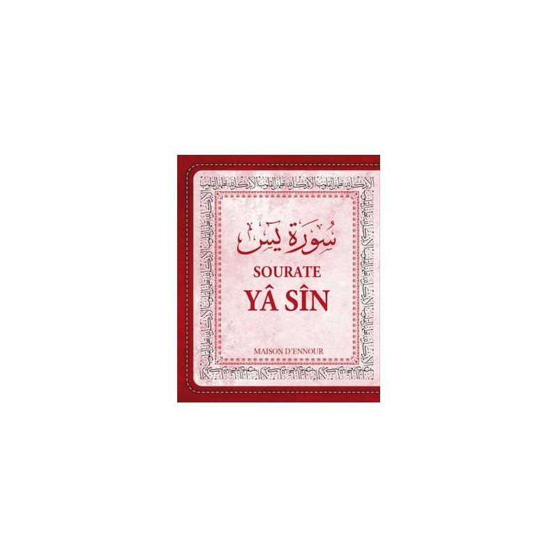 La sourate Yâ Sîn (Arabe/Français/Phonétique)