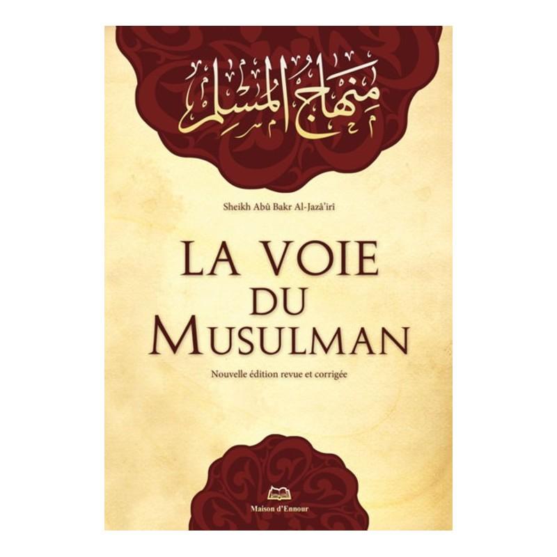 La voie du musulman Abû Bakr Al-Jazâ'irî