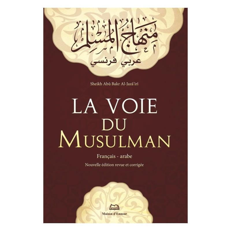 La voie du musulman – Français/Arabe El Djazairi Aboubaker Djaber