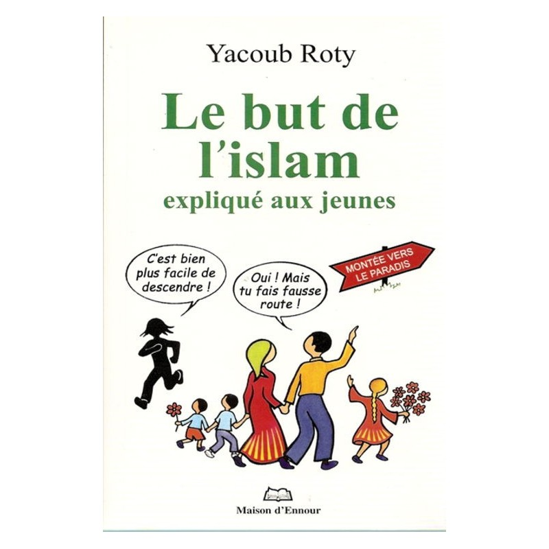 Le but de l'islam expliqué aux jeunes Yacoub Roty