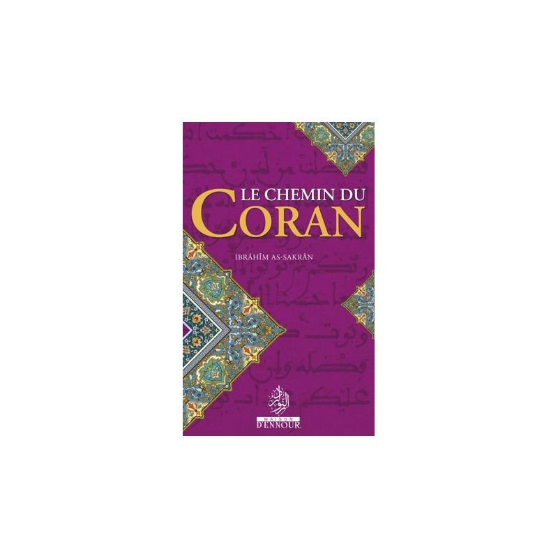 Le chemin du Coran Ibrahim AS-SAKRAN