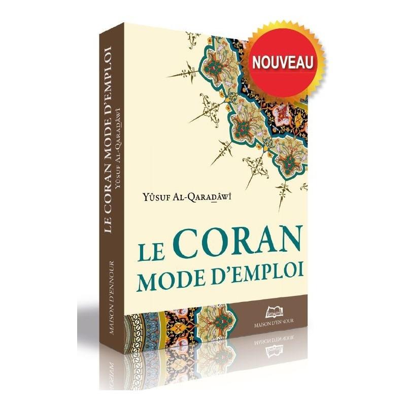 Le Coran mode d'emploi Yûsuf Al-Qaradâwî