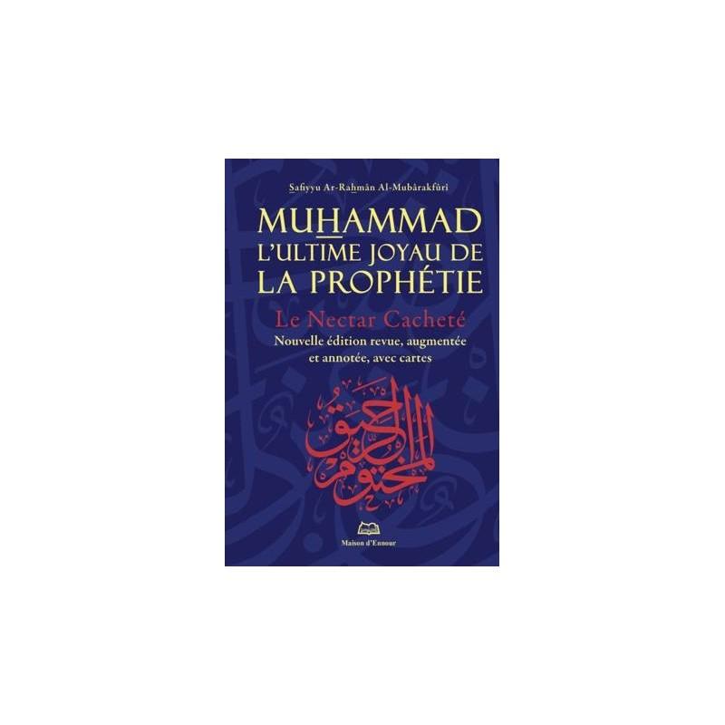 Le Nectar Cacheté Muhammad – L'ultime joyau de la prophétie – Nouvelle édition