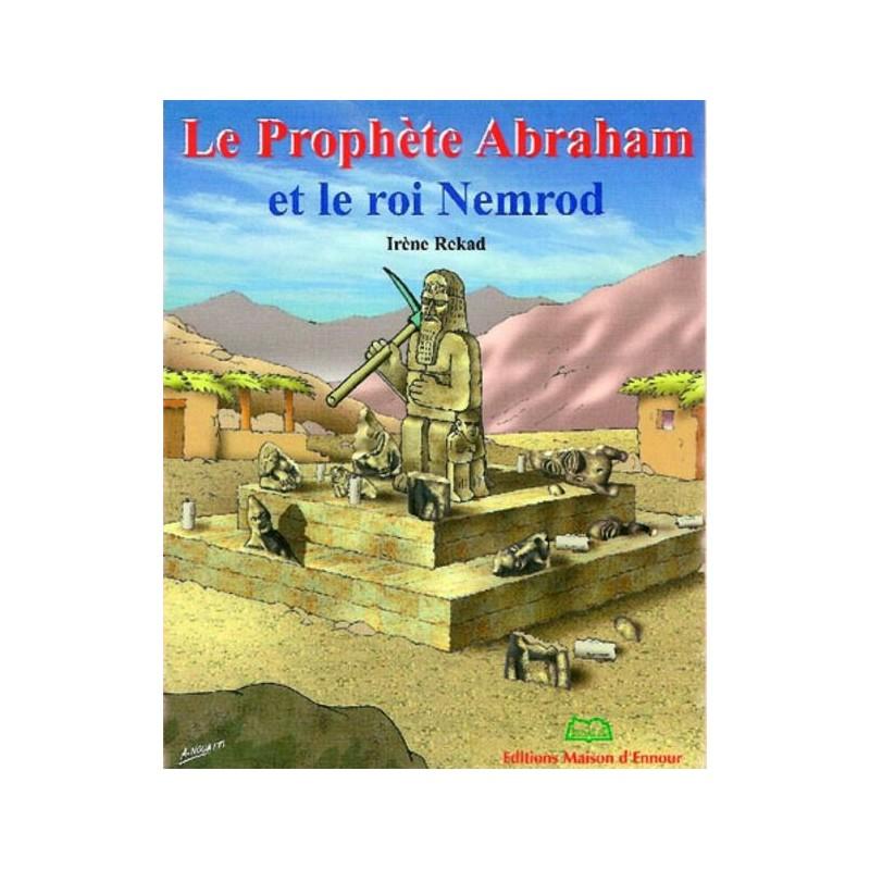 Le prophète Abraham et le roi Nemrod Irène rekad