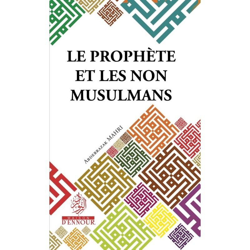 Le Prophète et les non musulmans Abderrazak Mahri