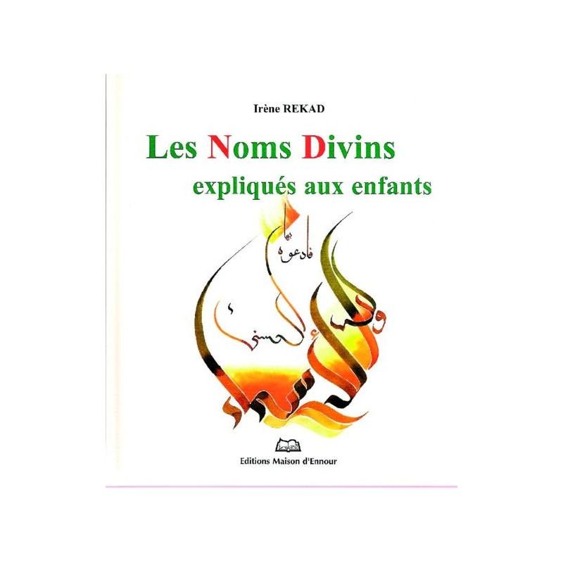 Les noms divins expliqués aux enfants Irène Rekad
